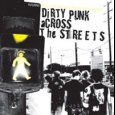 Dirty Punk Across The Streets