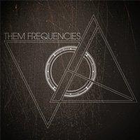 Дръпни безплатно първото EP на Them Frequencies