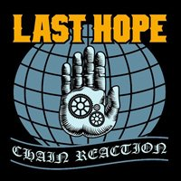 "Last Hope ""Chain Reaction"" - нов албум на пролет от нов лейбъл"