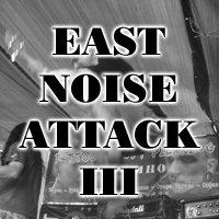 East Noise Attack III с нова дата и място. Билетите са вече в продажба