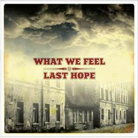 Last Hope / What We Feel - сплиt диск