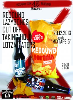 Lazybones, Redound, Cut Off, Taking Hold, Lotza Haters