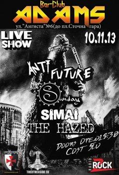 Anti Future, Simai, Sunday, The Hazed