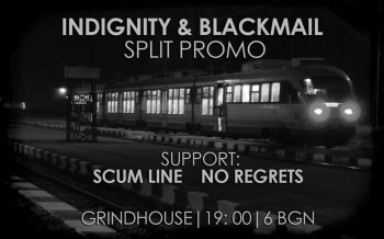 Indignity, Blackmail, Scum Line, No Regrets