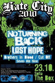 No Turning Back (Холандия), Last Hope, Brothers In Blood, Cut Off, Seven Ate Nine, My Turn (Гърция)