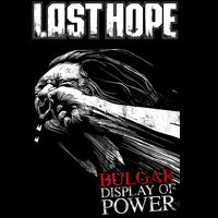 "Най-после - ревю на DVD-то на Last Hope ""Bulgar Display Of Power"""