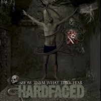 Hardfaced - Show Them What They Fear