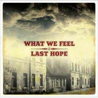 Last Hope / What We Feel - сплиt диск